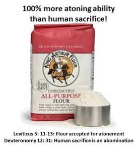 Flour 100% more atoneing ability than human sacrifice