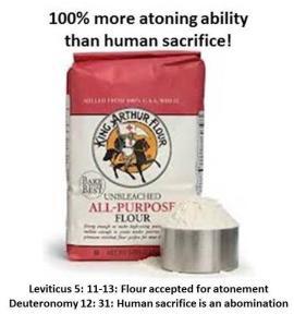 Flour 100% more atoneing ability than human sacrifice